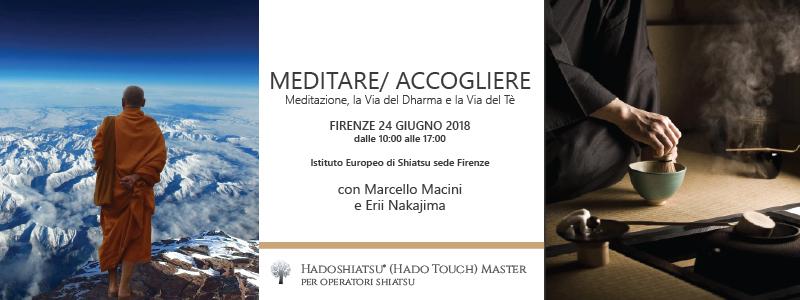 Meditare Accogliere - Meditazione, la Via del Dharma e la Via del Tè